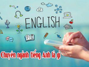 Chuyên ngành tiếng Anh là gì