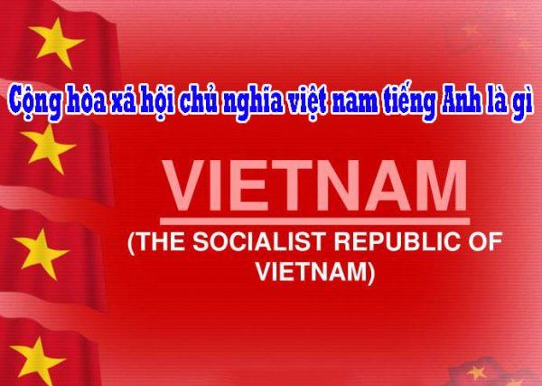 Cộng hòa xã hội chủ nghĩa việt nam bằng tiếng Anh