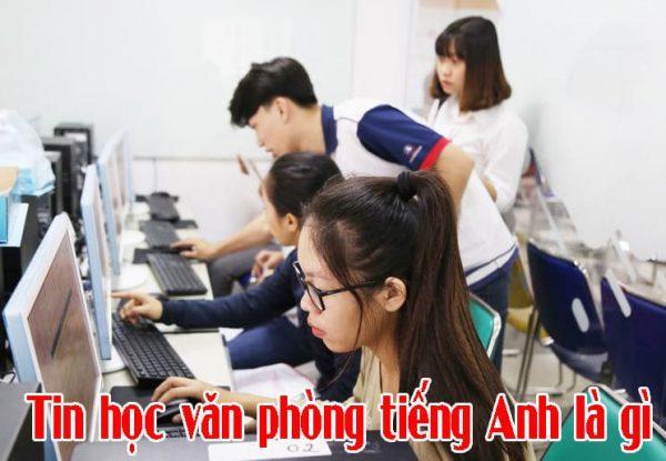 Photo of Tin học văn phòng tiếng Anh là gì