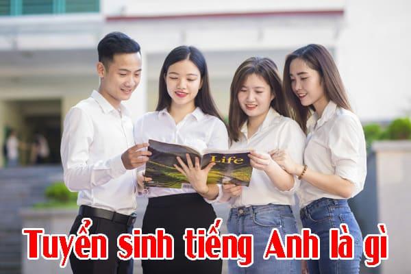 Photo of Tuyển sinh tiếng Anh là gì