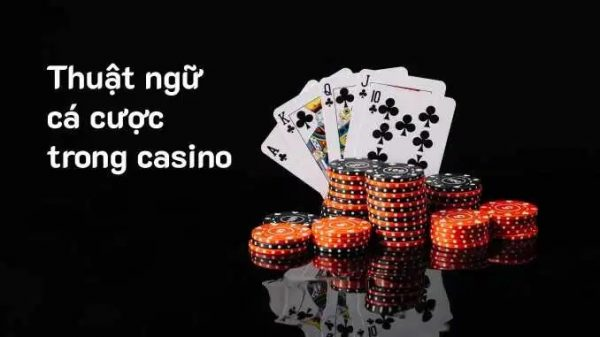 Photo of Những thuật ngữ được nghe nhiều trong casino